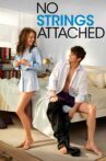 No Strings Attached Movie Streaming Online Watch on Amazon, Jio Cinema, Netflix