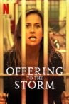 Offering to the Storm Movie Streaming Online Watch on Netflix