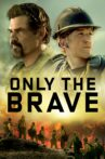 Only the Brave Movie Streaming Online Watch on Google Play, Youtube