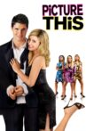 Picture This Movie Streaming Online Watch on iTunes
