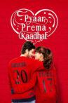 Pyaar Prema Kaadhal Movie Streaming Online Watch on Zee5