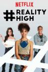 #realityhigh Movie Streaming Online Watch on Netflix