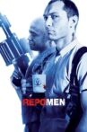 Repo Men Movie Streaming Online Watch on Google Play, Netflix , Youtube, iTunes