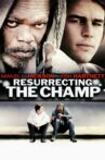 Resurrecting the Champ Movie Streaming Online Watch on Tubi