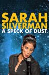 Sarah Silverman: A Speck of Dust Movie Streaming Online Watch on Netflix
