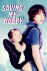 Saving My Hubby Movie Streaming Online Watch on Tubi