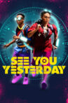 See You Yesterday Movie Streaming Online Watch on Netflix