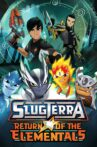 SlugTerra: Return of the Elementals Movie Streaming Online Watch on Tubi