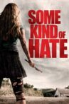 Some Kind of Hate Movie Streaming Online Watch on Tubi