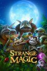 Strange Magic Movie Streaming Online Watch on Disney Plus Hotstar, Jio Cinema