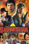 Surakshaa Movie Streaming Online Watch on Jio Cinema, Voot, Yupp Tv