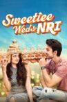 Sweetiee Weds NRI Movie Streaming Online Watch on Amazon, Google Play, Hungama, Jio Cinema, MX Player, Tubi, Youtube, iTunes