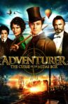 The Adventurer: The Curse of the Midas Box Movie Streaming Online Watch on Tubi