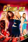 The Casino Job Movie Streaming Online Watch on Tubi
