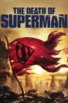 The Death of Superman Movie Streaming Online Watch on Google Play, Youtube, iTunes