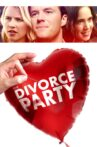 The Divorce Party Movie Streaming Online Watch on Tubi