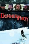 The Donner Party Movie Streaming Online Watch on Tubi