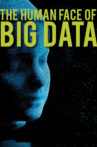 The Human Face of Big Data Movie Streaming Online Watch on Curiosity Stream