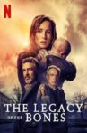The Legacy of the Bones Movie Streaming Online Watch on Netflix
