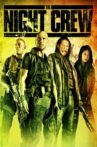 The Night Crew Movie Streaming Online Watch on Google Play, Tubi, Youtube, iTunes