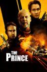 The Prince Movie Streaming Online Watch on Amazon, Disney Plus Hotstar, Hungama, Tata Sky , Tubi