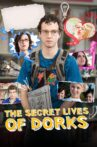 The Secret Lives of Dorks Movie Streaming Online Watch on Tubi