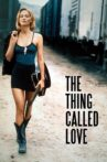 The Thing Called Love Movie Streaming Online Watch on Google Play, Tubi, Youtube, iTunes