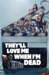 They'll Love Me When I'm Dead Movie Streaming Online Watch on Netflix