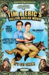 Tim and Eric's Billion Dollar Movie Movie Streaming Online Watch on Tubi
