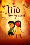 Tito and the Birds Movie Streaming Online Watch on Tubi