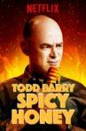 Todd Barry: Spicy Honey Movie Streaming Online Watch on Netflix
