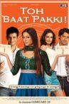 Toh Baat Pakki! Movie Streaming Online Watch on Amazon, Jio Cinema, MX Player, Shemaroo Me, Voot