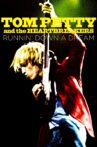 Tom Petty and the Heartbreakers: Runnin' Down a Dream Movie Streaming Online Watch on Tubi