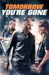 Tomorrow You're Gone Movie Streaming Online Watch on Tubi
