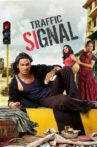 Traffic Signal Movie Streaming Online Watch on Amazon, Jio Cinema, Netflix , Shemaroo Me, Zee5