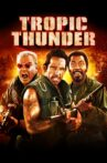 Tropic Thunder Movie Streaming Online Watch on Google Play, Youtube