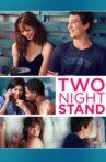 Two Night Stand Movie Streaming Online Watch on Google Play, Hungama, Jio Cinema, Netflix , Tubi, Youtube