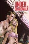 Under the Boardwalk Movie Streaming Online Watch on Tubi