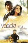 Vaada Raha... I Promise Movie Streaming Online Watch on ErosNow, Jio Cinema
