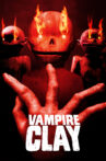 Vampire Clay Movie Streaming Online Watch on Amazon
