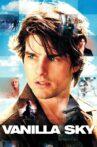 Vanilla Sky Movie Streaming Online Watch on Jio Cinema, Netflix , Tubi, iTunes