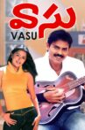 Vasu Movie Streaming Online Watch on ErosNow, Hungama, Jio Cinema, MX Player, Sun NXT, Voot, Yupp Tv
