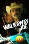 Walkaway Joe Movie Streaming Online Watch on Tubi