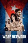 Wasp Network Movie Streaming Online Watch on Netflix
