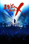 We Are X Movie Streaming Online Watch on Tubi