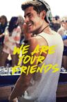 We Are Your Friends Movie Streaming Online Watch on Hungama, Jio Cinema, Tata Sky