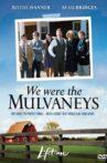 We Were the Mulvaneys Movie Streaming Online Watch on Tubi
