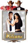 Welcome Movie Streaming Online Watch on Amazon, Jio Cinema, MX Player, Netflix , Shemaroo Me, Viu