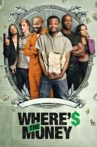 Where's the Money Movie Streaming Online Watch on Tubi