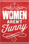 Women Aren't Funny Movie Streaming Online Watch on Tubi